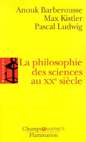 barberousse-kistler-ludwig-philosophie-des-sciences-au-xxe-siecle