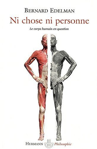 Bernard Edelman, Ni Chose ni personne. Le corps humain en question, 2009