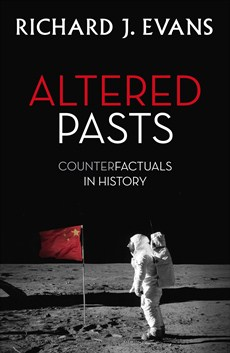 Richard J. Evans, Altered past. Counterfactuals in History, 2014