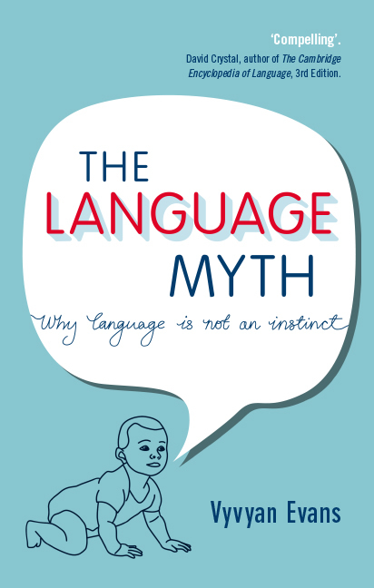 Vyvyan Evans, The Language Myth. Why Language Is Not an Instinct, 2014