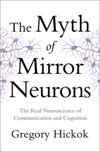 hickok-myth-of-mirror-neurons