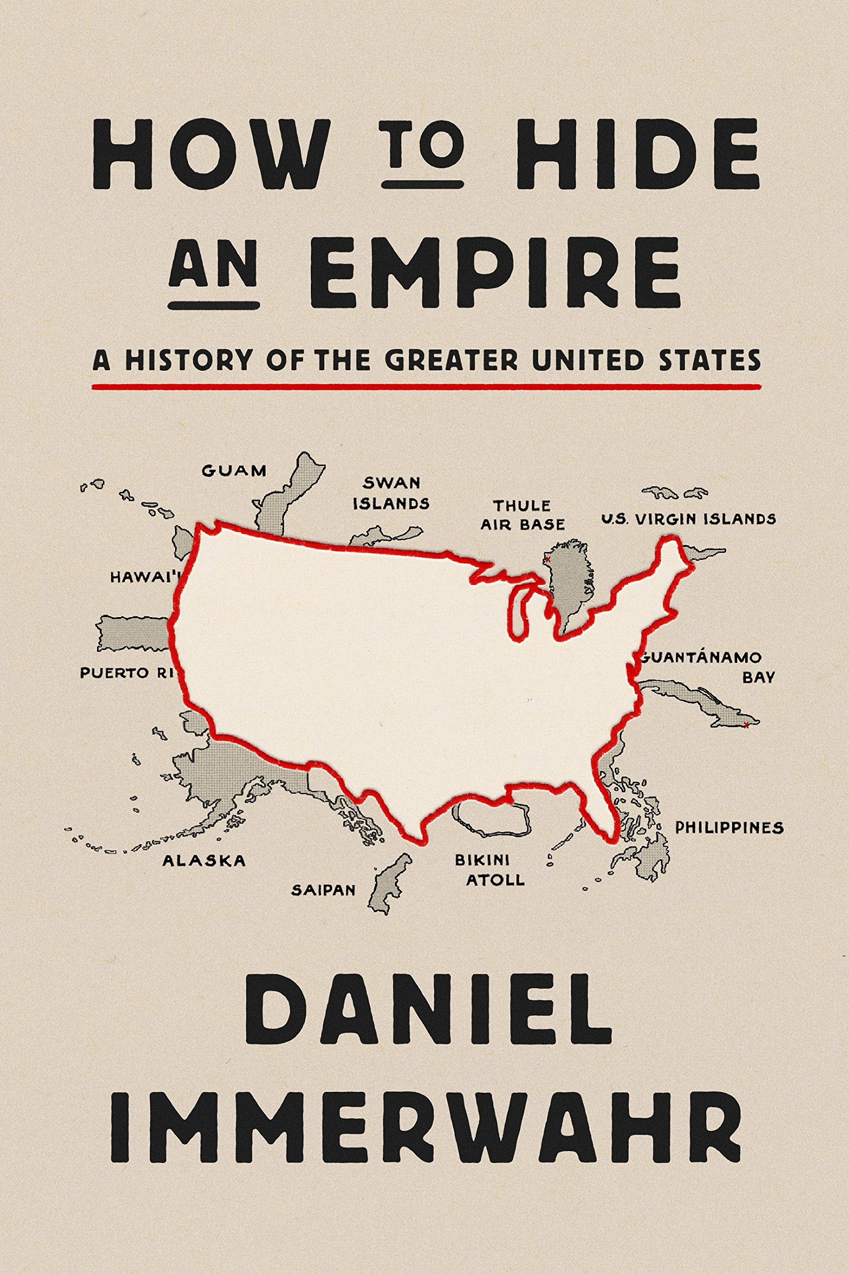 immerwahr-how-to-hide-an-empire-history-of-the-united-states