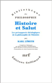 lowith-histoire-et-salut-presupposes-theologiques-philosophie-histoire