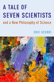 scerri-tale-of-seven-scientists-new-philosophy-of-science