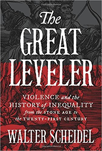 scheidel-the-great-leveler-violence-and-the-history-of-inequality