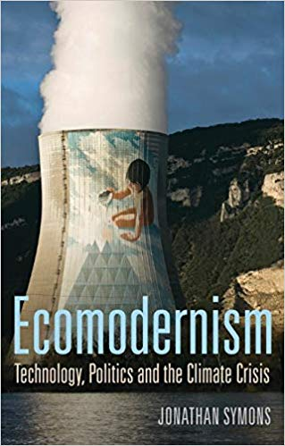symons-ecomodernism-technology-politics-and-the-climate-crisis