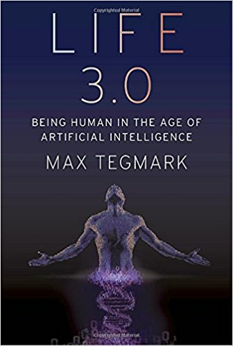tegmark-life-3-0-being-human-in-the-age-of-artificial-intelligence